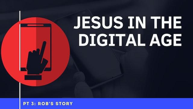 Jesus in the Digital Age - Part 3
