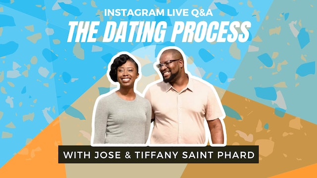 The Dating Process | JOSE & TIFFANY SAINT PHARD