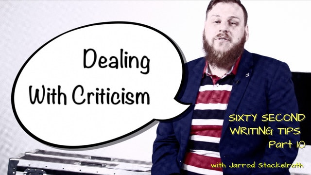 Episode 10: 60 Second Writing Tips - Dealing With Criticism