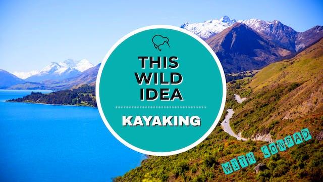 THIS WILD IDEA In New Zealand - Kayak...