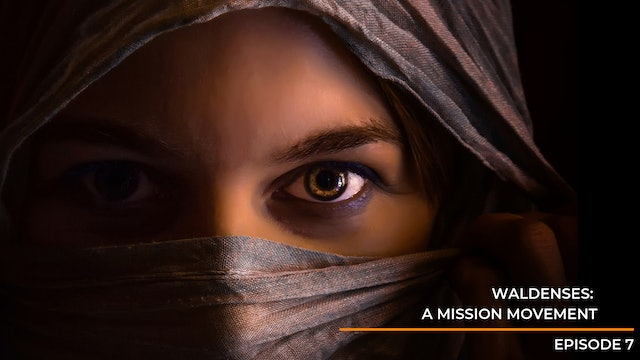 Episode 7: The Waldenses - A Mission Movement