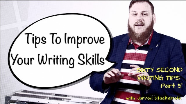 Episode 5: 60 Second Writing Tips - Tips to Improve Your Writing Skills