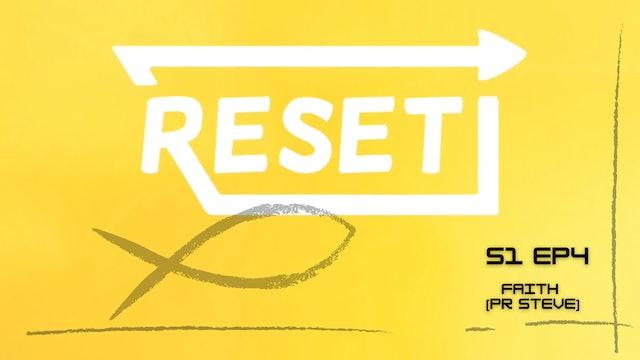 Reset: S1 Ep 4 - Faith [Pr Steve]