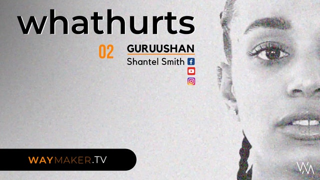 Episode 2: whathurts - Shantal Smith
