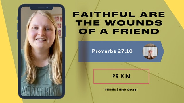 Faithful Are The Wounds Of A Friend - with Pr Kim