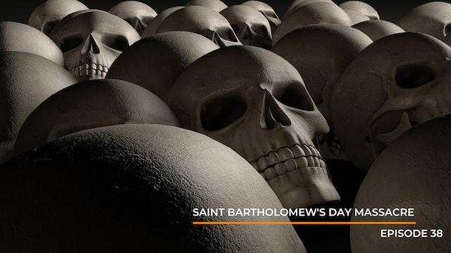 Episode 38: Saint Bartholomew's Day Massacre