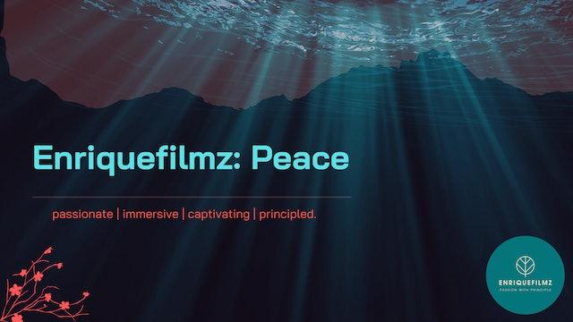 Enriquefilmz: Peace