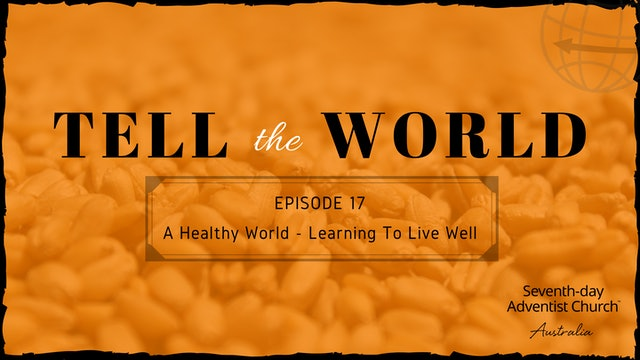 A Healthy World - Learning to Live Well
