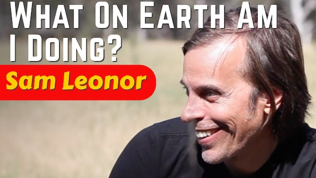 Sam Leonor - What On Earth Am I Doing?