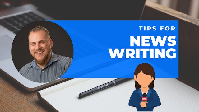 Episode 9: 60 Second Writing Tips - Tips for News Writing