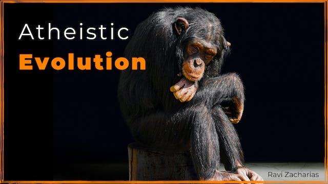 Ravi Zacharias: Atheistic Evolution