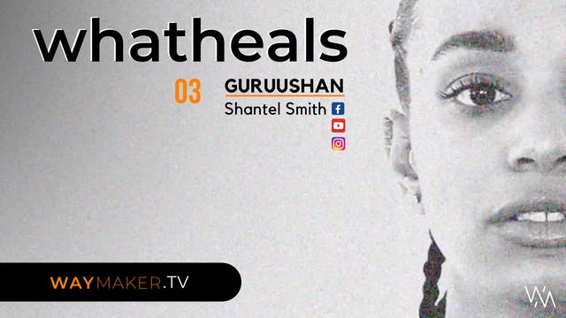 Episode 3: whatheals - Shantal Smith