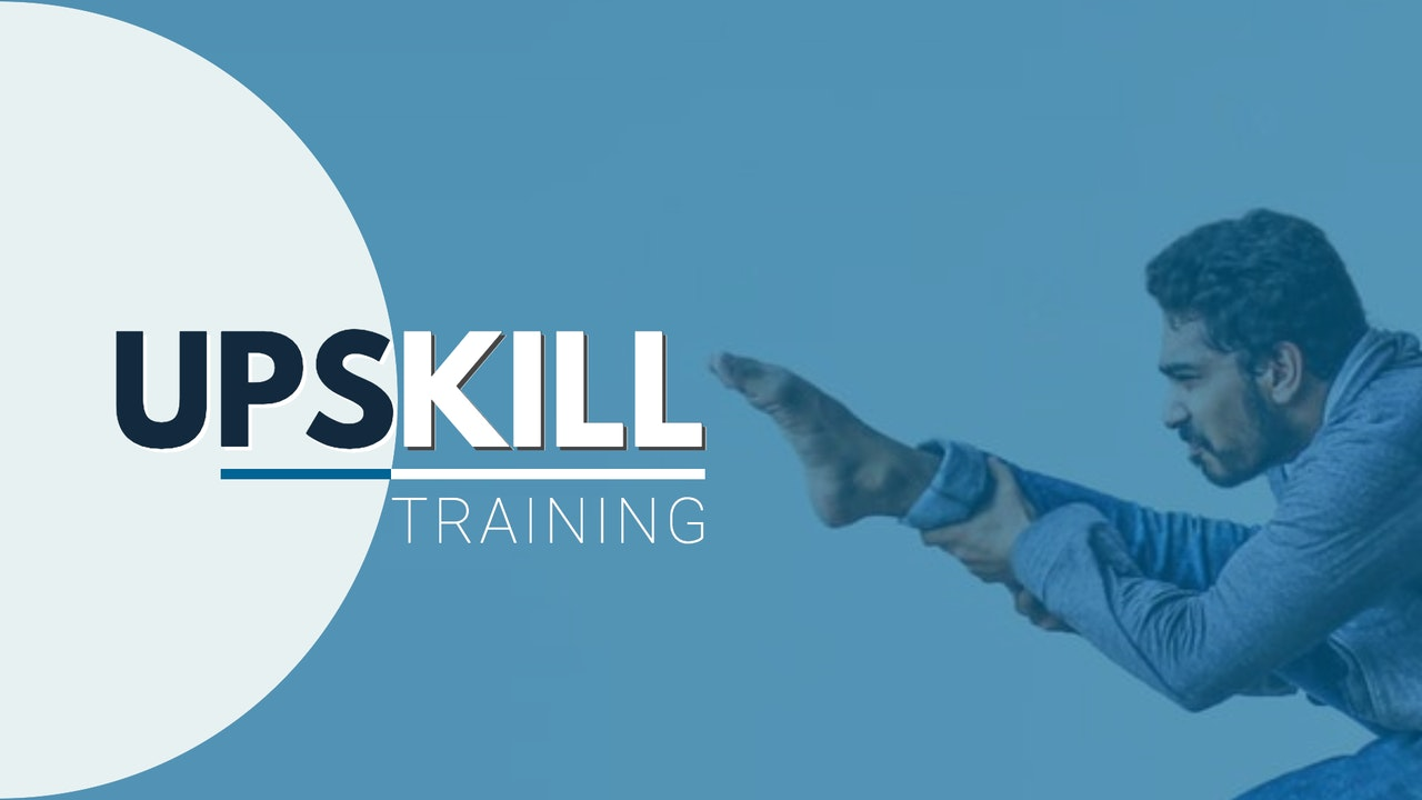 UPSKILL & TRAINING