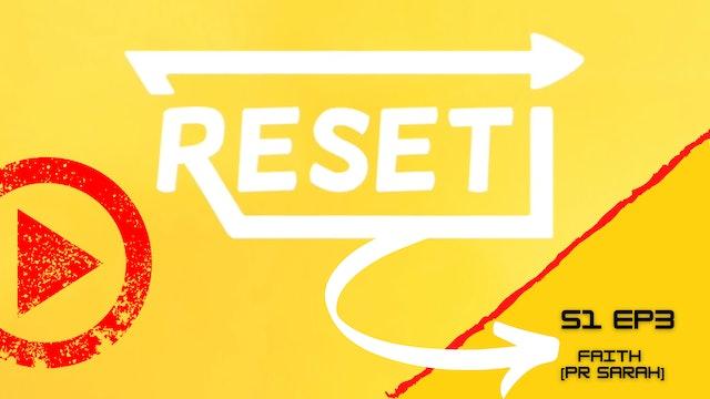 Reset: S1 Ep 3 - Faith [Pr Sarah]