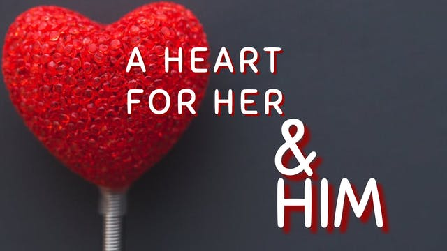 A Heart For Her & GOD