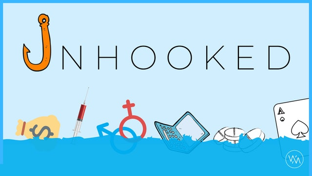 UNHOOKED (ADDICTIONS)
