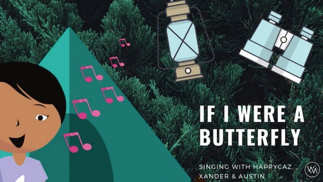 Singing With HAPPYCAZ: If I Were A Butterfly