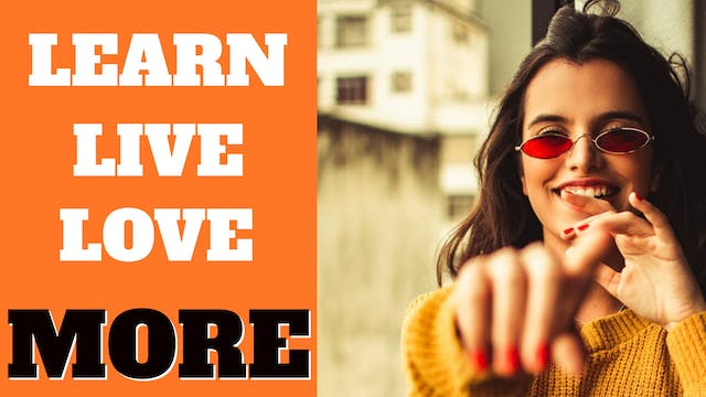 Learn - Live - Love More