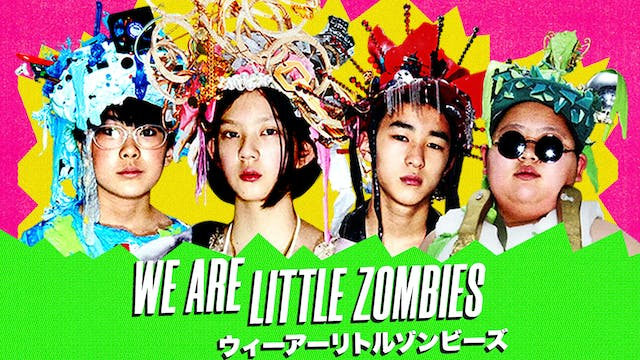 Grail Moviehouse Presents WE ARE LITTLE ZOMBIES