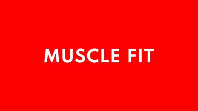 Muscle Fit