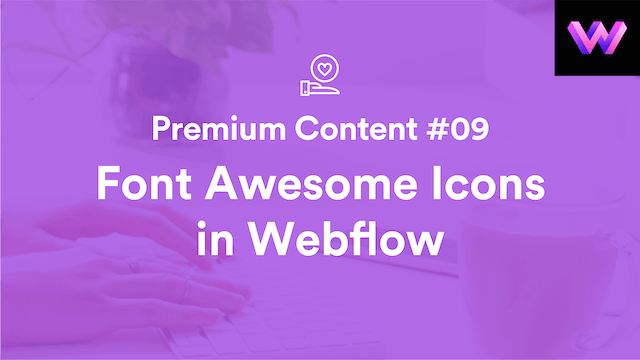 Premium Content #9 | Font Awesome Icons in Webflow | WebDev For You
