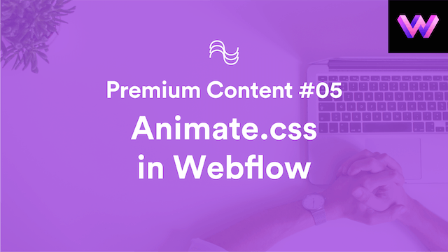 Premium Content #5 | Animate.css in Webflow | WebDev For You