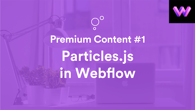 Premium Content #1 | Particles.js in Webflow | WebDev For You