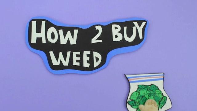How 2 Buy Weed