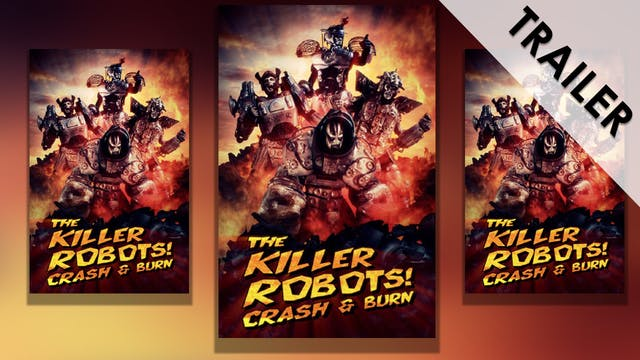 The Killer Robots! Crash & Burn Trailer