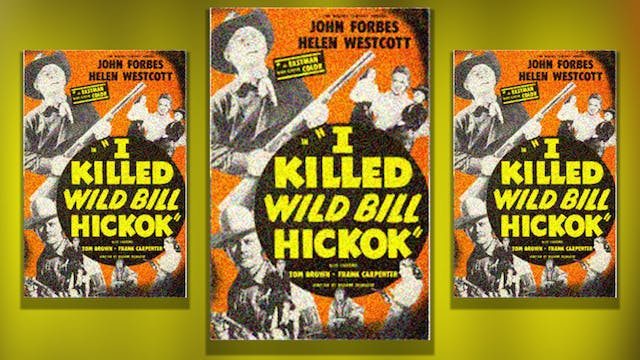 I Killed Wild Bill Hickok, 1956