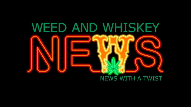 Weed And Whiskey News Intro