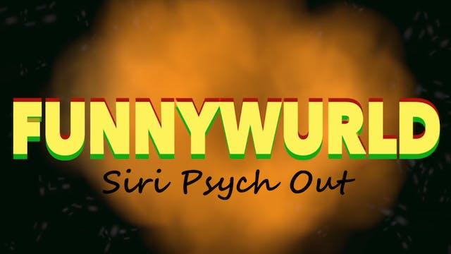 Siri Psych Out