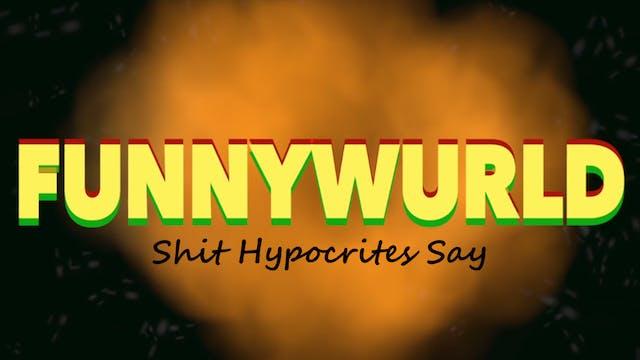 Shit Hypocrites Say