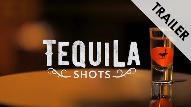 Tequila Shots Trailer