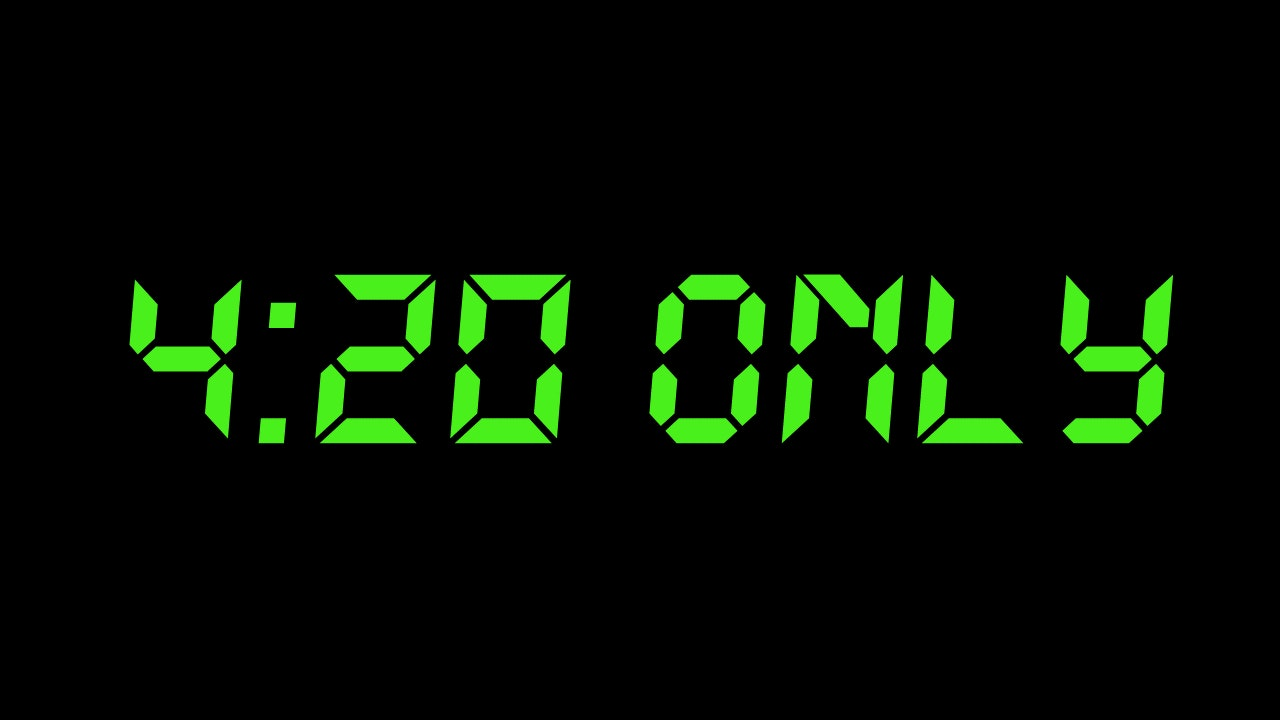 4:20 Only