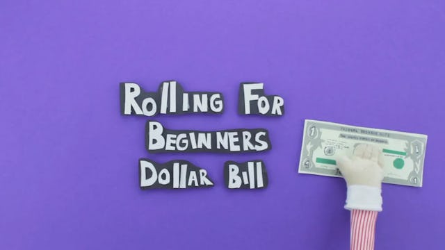 Rolling for Beginners Dollar Bill