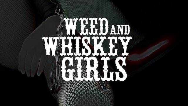Weed And Whiskey Girls