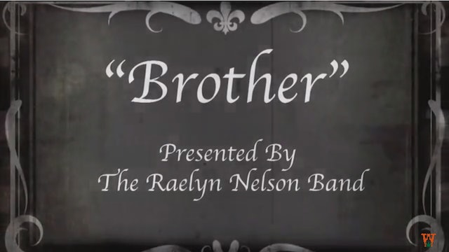 """Brother"" Music Video"