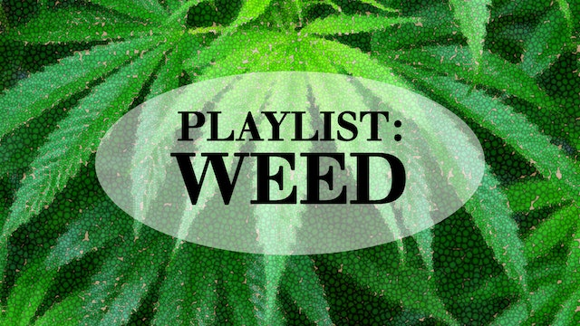 Playlist: Weed