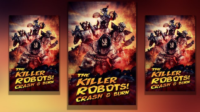 The Killer Robots! Crash & Burn