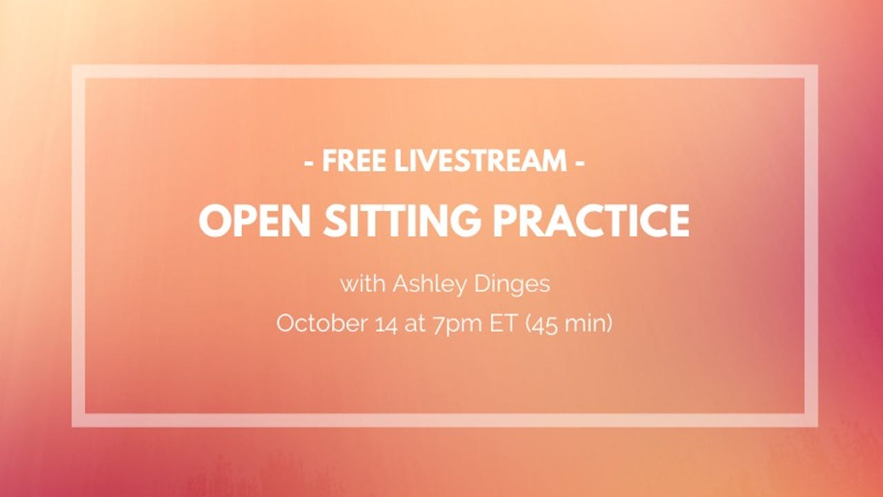 FREE—Open Sitting Practice: October 14th, 2020