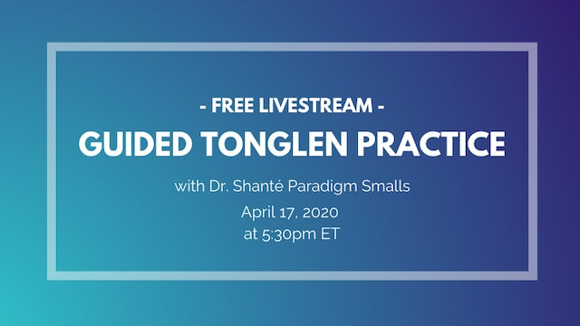 April 3rd, 2020: Tonglen with Shanté Paradigm Smalls