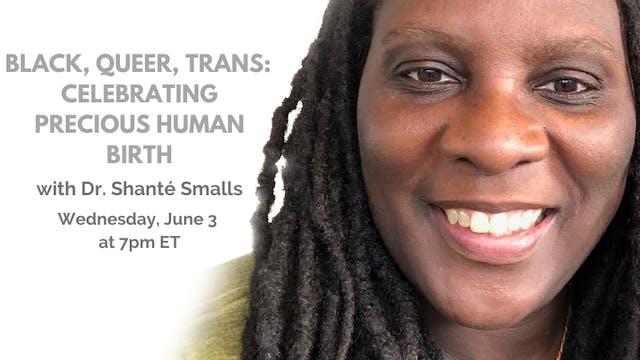 Recorded Talk: Dr. Shanté Smalls (6/3/2020)