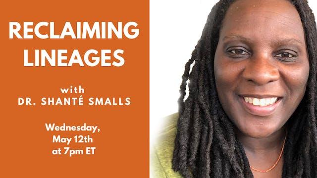 Recorded Talk: Dr. Shanté Paradigm Smalls (05.12.21)