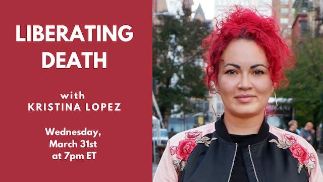 Recorded Talk: Kristina Lopez (3.31.21)