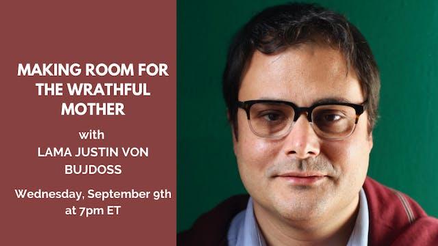 Recorded Talk: Lama Justin von Bujdoss (9/9/2020)