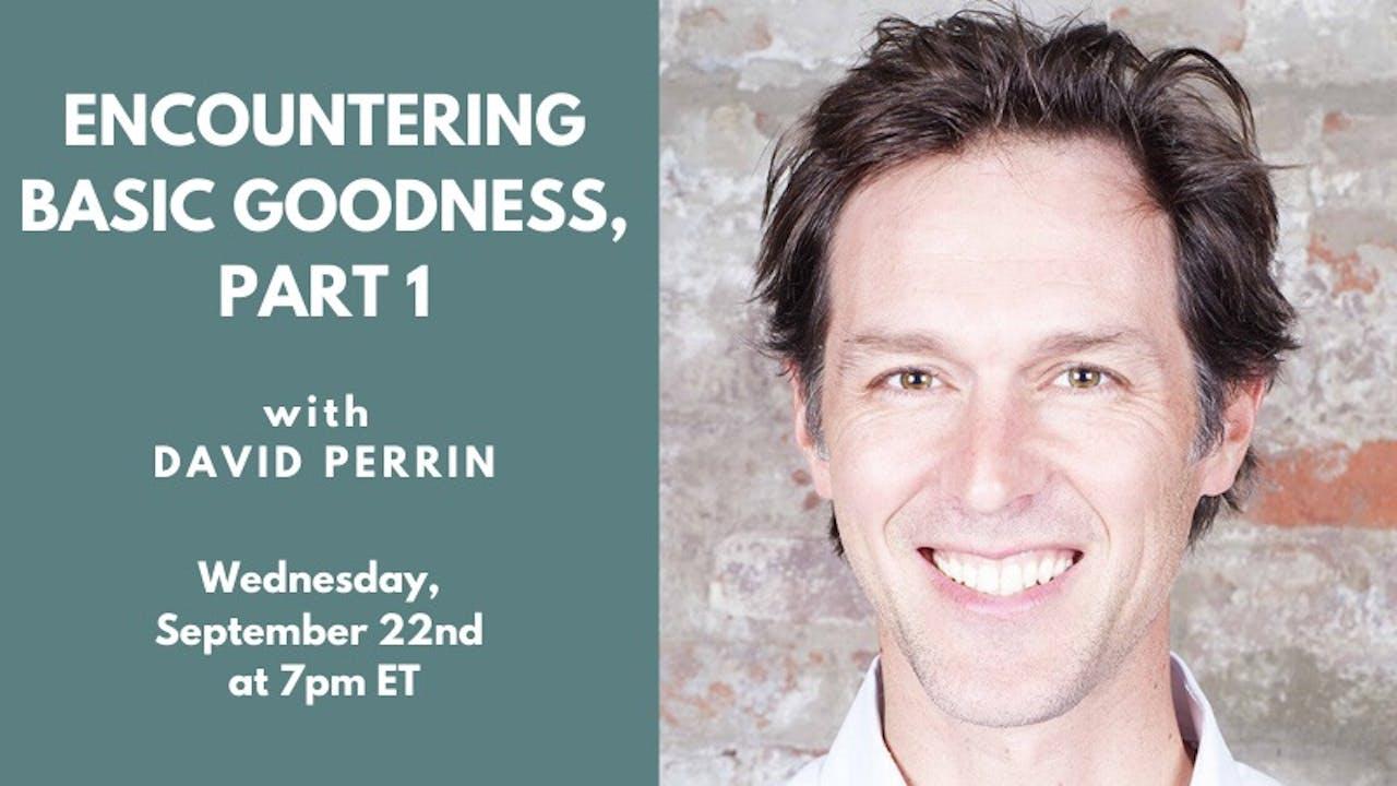 Encountering Basic Goodness 1: Gathering the Mind