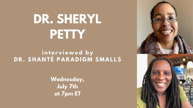 Dr. Sheryl Petty: Interviewed by Dr. Shanté Smalls