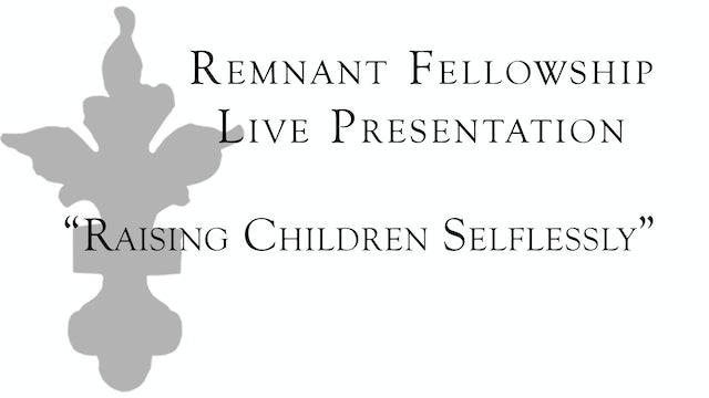 Raising Children Selflessly