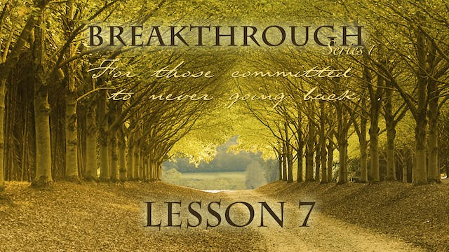 Breakthrough Lesson 7 - Purposeful Re...